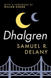 Dhalgren ebook by William Gibson, Samuel R. Delany
