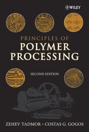 Principles of Polymer Processing ebook by Zehev Tadmor,Costas G. Gogos