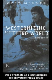 Westernizing the Third World ebook by Mehmet, Ozay