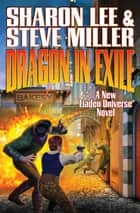 Dragon in Exile ebook by Sharon Lee, Steve Miller