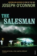 The Salesman ebook by Joseph O'Connor
