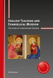 English Teaching and Evangelical Mission - The Case of Lighthouse School ebook by Kobo.Web.Store.Products.Fields.ContributorFieldViewModel