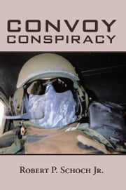 Convoy Conspiracy ebook by Robert P. Schoch Jr.