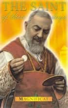 The Saint Of These Days: Padre Pio ebook by Magnificat