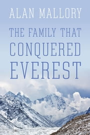 The Family that Conquered Everest ebook by Alan Mallory