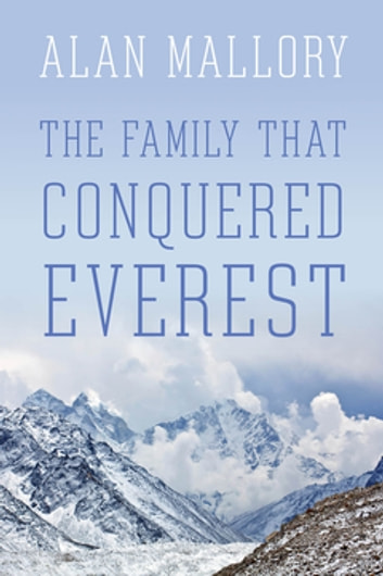 The family that conquered everest ebook by alan mallory the family that conquered everest ebook by alan mallory fandeluxe Images