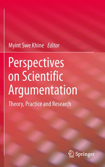 Perspectives on Scientific Argumentation - Theory, Practice and Research ebook by