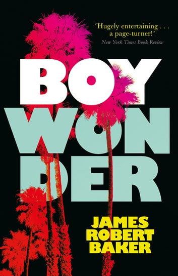 Boy Wonder ebook by James Robert Baker