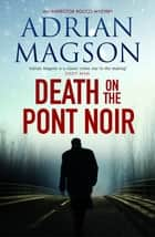Death On the Pont Noir eBook by Adrian Magson