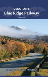 Guide to the Blue Ridge Parkway ebook by Victoria Logue,Frank Logue,Nichole Blouin