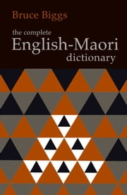 The Complete English-Maori Dictionary ebook by Kobo.Web.Store.Products.Fields.ContributorFieldViewModel
