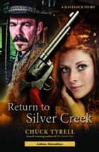 Return to Silver Creek ebook by Chuck Tyrell