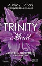 Trinity. Mind ebook by Audrey Carlan