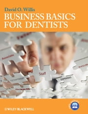 Business Basics for Dentists ebook by David O. Willis