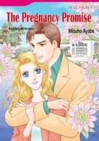 THE PREGNANCY PROMISE (Mills & Boon Comics) - Mills & Boon Comics ebook by Mizuho Ayabe, Barbara McMahon