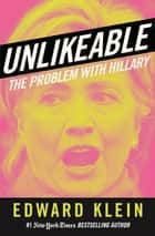Unlikeable ebook by Edward Klein