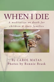 When I Die: A Meditation on Death for Children & Their Families ebook by Carol Matas