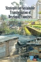 Strategies for Sustainable Transformation of Developing Countries ebook by Mark Izevbekhai