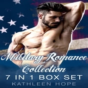 Military Romance Collection: 7 in 1 Box Set audiobook by Kathleen Hope