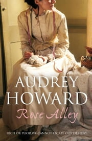 Rose Alley ebook by Audrey Howard