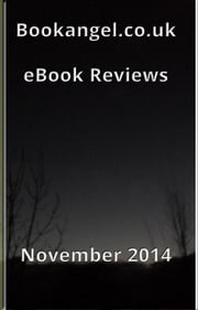 Bookangel.co.uk Book Reviews - November 2014 - Book Angel Reviews ebook by bookangel.co.uk