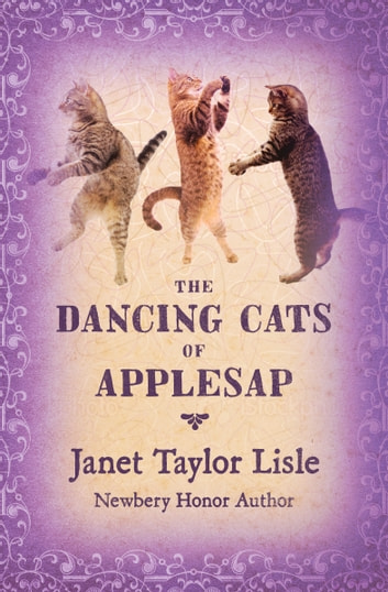 The Dancing Cats of Applesap ebook by Janet Taylor Lisle