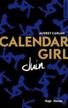 Calendar Girl - Juin ebook by Audrey Carlan, Robyn stella Bligh