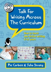 Talk For Writing Across The Curriculum ebook by Pie Corbett,Julia Strong