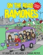 On The Road With The Ramones ebook by MonteA Melnick, Frank Meyer