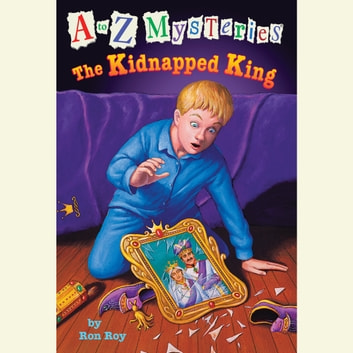 A to Z Mysteries: The Kidnapped King audiobook by Ron Roy