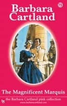 The Magnificent Marquis ebook by Barbara Cartland
