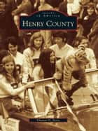 Henry County ebook by Thomas D. Perry