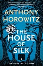 The House of Silk - A Richard and Judy bestseller ebook by Anthony Horowitz