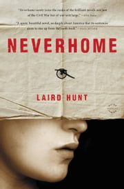 Neverhome - A Novel ebook by Laird Hunt