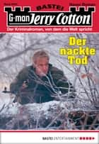 Jerry Cotton - Folge 3004 - Der nackte Tod ebook by Jerry Cotton