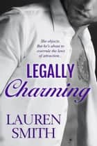 Legally Charming - Ever After, #1 ebook by Lauren Smith