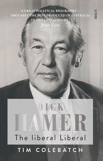 Dick Hamer - the liberal Liberal ebook by Tim Colebatch