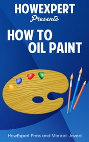 How To Oil Paint ebook by Kobo.Web.Store.Products.Fields.ContributorFieldViewModel