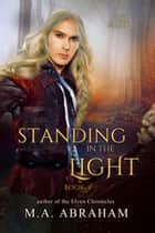 Standing in the Light ebook by M.A. Abraham