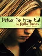 Deliver Me From Evil ebook by Kathi Macias