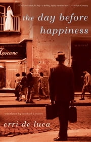 The Day Before Happiness ebook by Erri De Luca,Michael Moore