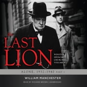 The Last Lion: Winston Spencer Churchill, Vol. 2 - Alone, 1932–1940 Audiolibro by William Manchester