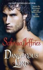 The Dangerous Lord ebook by Sabrina Jeffries
