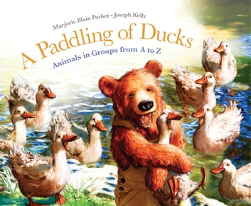 A Paddling of Ducks - Animals in Groups from A to Z 電子書 by Marjorie Blain Parker