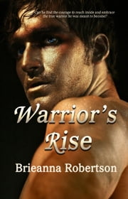 Warrior's Rise ebook by Brieanna Robertson