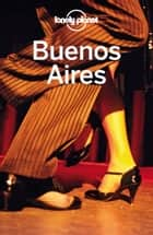 Lonely Planet Buenos Aires ebook by
