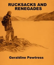 Rucksacks and Renegades ebook by Geraldine Pewtress