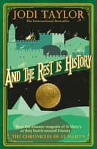 And the Rest is History ebook by Jodi Taylor