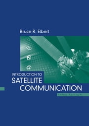 Introduction to Satellite Communication, Third Edition ebook by Elbert, Bruce