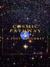 Cosmic Pathway. A Poet's Journey ebook by Steven Earl York